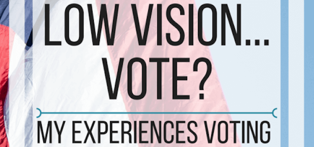 Voting with Vision Impairement